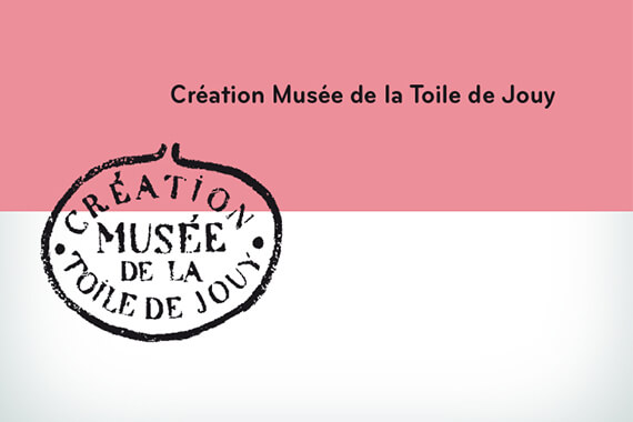 realisations_creation-musee-de-la-toile-de-jouy_site_ipad_570x380_03